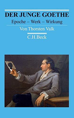 Der junge Goethe: Epoche - Werk - Wirkung (Arbeitsbücher zur Literaturgeschichte)