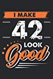 Imake 42 Years Old Look Good Funny 42Nd Birthday: The Paperback Notebook, medium size 6x9 inches, lined papers, 120 Pages