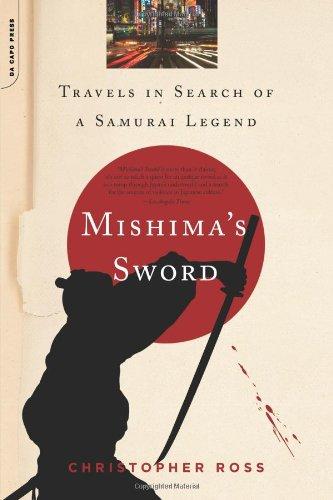 Mishima's Sword: Travels in Search of a Samurai Legend