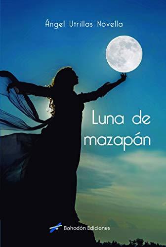 Luna de mazapán: 1 (Narradores de nuestro tiempo)