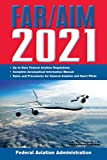 FAR/AIM 2021: Up-to-Date FAA Regulations / Aeronautical Information Manual (FAR/AIM Federal Aviation Regulations)