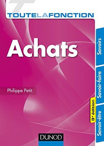 Toute la fonction Achats - 3e éd. - Savoirs - Savoir-faire - Savoir-être: Savoirs - Savoir-faire - Savoir-être