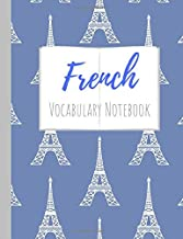 French Vocabulary Notebook: Split page layout New vocabulary words go in one column and the mother tongue translation in the other Blue Eiffel tower ... detail for boys or girls (Eiffel Tower Power)