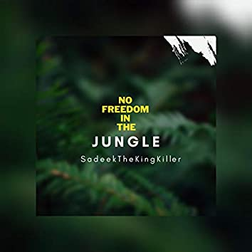 No Freedom in the Jungle