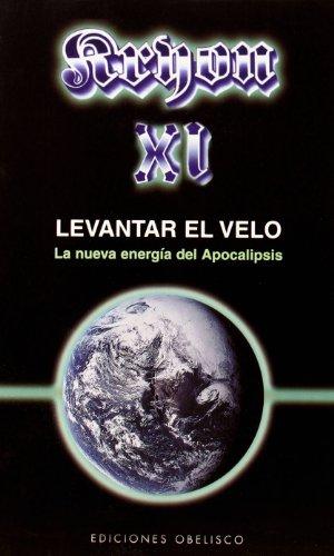 Kryon XI - Levantar el velo: El Nueva Energia del Apocalipsis: 11 (MENSAJEROS DEL UNIVERSO)