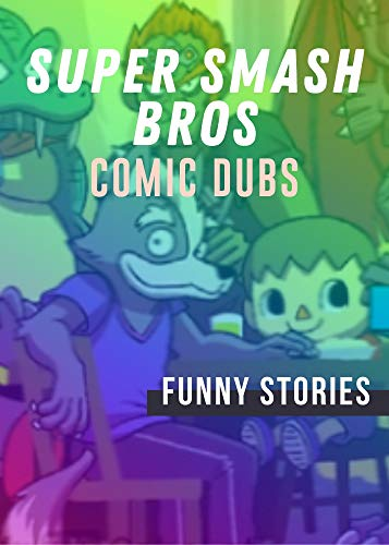 Super Smash Bros Comic Dub Stories (English Edition)