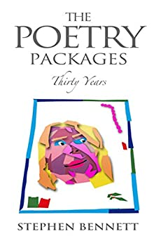 The Poetry Packages: Thirty Years by [Stephen Bennett]
