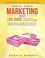 Social Media Marketing #2020: 3 in 1 Secret Facebook, Instagram, YouTube & Twitter Strategies for Making a killer Profit with Personal Branding, Affiliate Marketing and Dropshipping