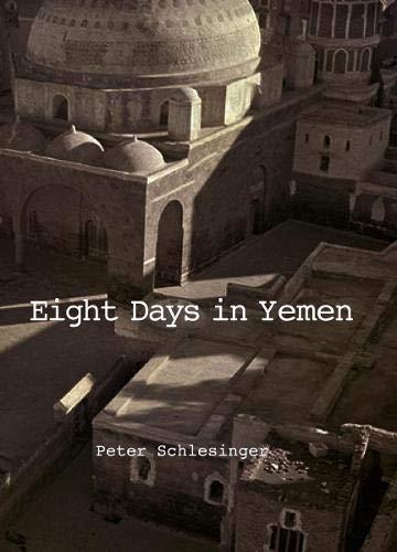 Eight days in Yemen. Ediz. illustrata