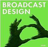 Broadcast design. Ediz. italiana e inglese. Con DVD (Various design books)