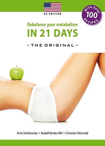 Rebalance your Metabolism in 21 Days -The Original- US Edition (Die 21-Tage Stoffwechselkur -das Original-)