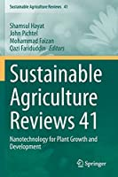 Sustainable Agriculture Reviews 41: Nanotechnology for Plant Growth and Development (Sustainable Agriculture Reviews, 41)