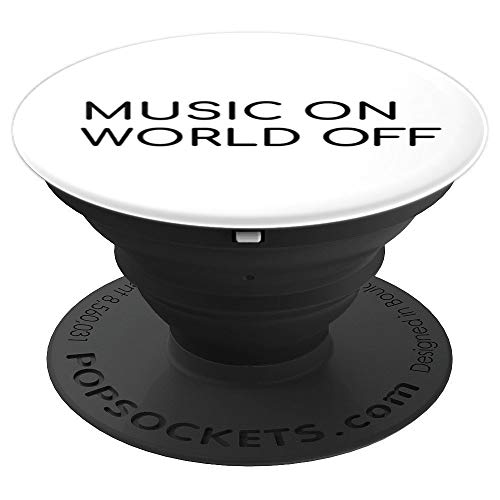 Music On and World Off Music Lovers Smartphone Grip PopSockets Grip and Stand for Phones and Tablets