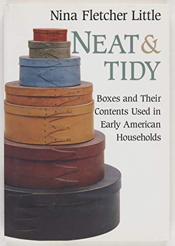 NEAT & TIDY: Boxes and Their Contents Used in Early American Households