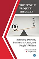The People Project Triangle: Balancing Delivery, Business-as-Usual, and People's Welfare