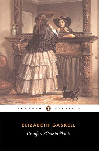 Cranford/Cousin Phillis (Penguin English Library)