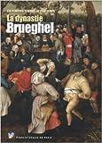 La dynastie Brueghel - Les peintres témoignent de leur temps de Marc Restellini ( 31 octobre 2013 ) - Pinacothèque de Paris (31 octobre 2013) - 31/10/2013