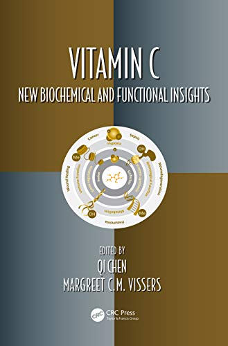 Vitamin C: New Biochemical and Functional Insights (Oxidative Stress and Disease Book 1)