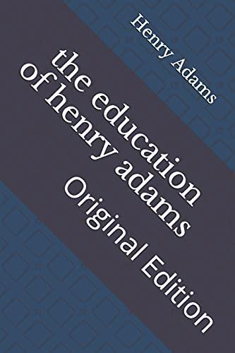 the education of henry adams: Original Edition