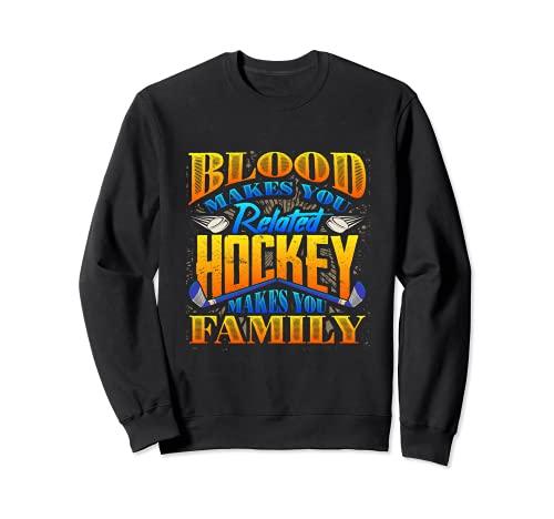 La sangre te hace hockey relacionado hace hockey familiar Sudadera