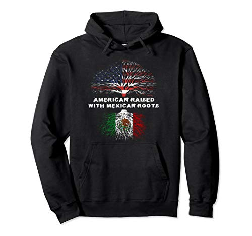 American Raised with Mexican Roots Mexico Pullover Hoodie