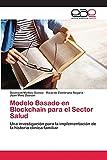 Modelo Basado en Blockchain para el Sector Salud: Una investigación para la implementación de la historia clínica familiar