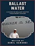 Ballast Water: A Guide on Ballast Water Treatment System...