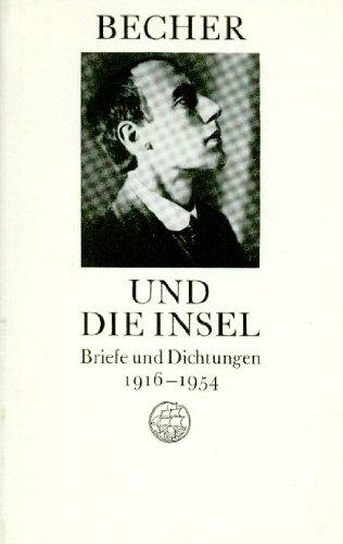 Becher und die Insel. Briefe und Dichtungen 1916-1954. Herausgegeben von Rolf Harder und Ilse Siebert.