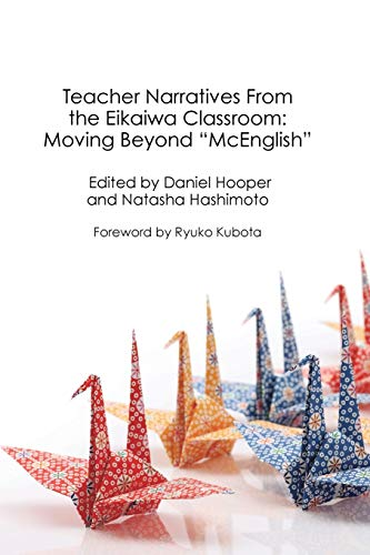 Compare Textbook Prices for Teacher Narratives From the Eikaiwa Classroom Life and Education in Japan Illustrated Edition ISBN 9789887519409 by Hooper, Daniel,Hashimoto, Natasha