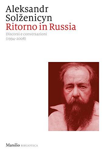 Ritorno in Russia. Discorsi e conversazioni (1994-2008)