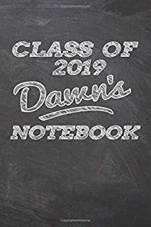 CLASS OF 2019 Dawn's NOTEBOOK: Great Personalized Wide Ruled Lined Journal School Graduate Notebook