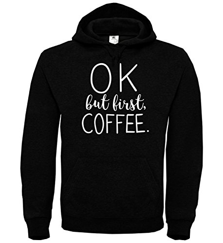 Ok But First Coffee Coffeholic Starbucks Latte Black Coffee Black Unisex Hoodie Kapuzen Kapuzenpullover Damen Herren Pullie Sweater Hoody Birthday Gift Wear Men's Women's Unisex 2XL Hoodie