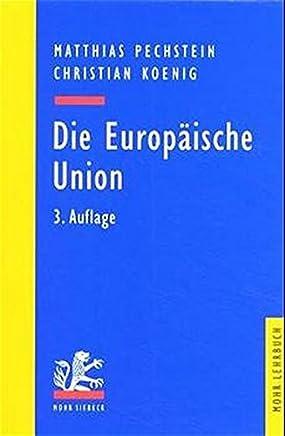 Die Europ�ische Union: Die Vertr�ge von Maastricht und Amsterdam (Mohr Lehrbuch) : B�cher