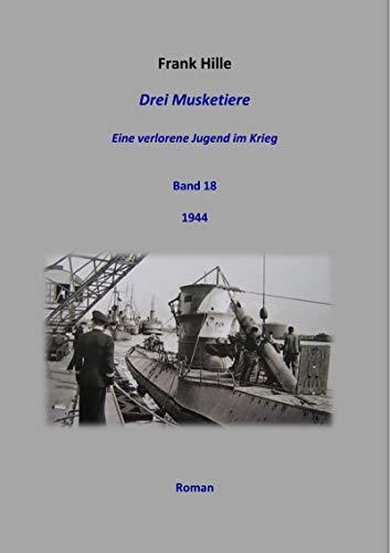 Drei Musketiere - Eine verlorene Jugend im Krieg, Band 18
