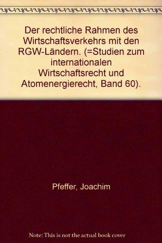 Der rechtliche Rahmen des Wirtschaftsverkehrs mit den RGW-Ländern