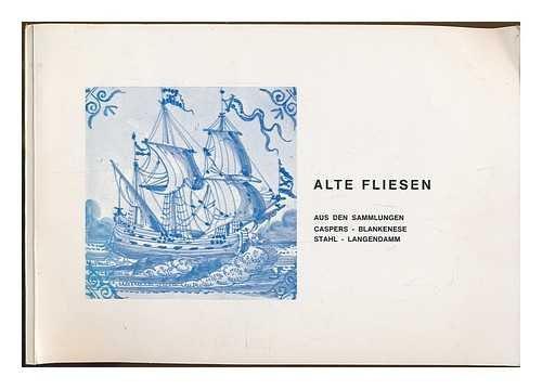 Alte Fliesen / Else Caspers, Siegfried Stahl