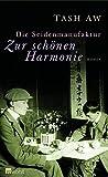 Tash Aw: Die Seidenmanufaktur Zur schönen Harmonie