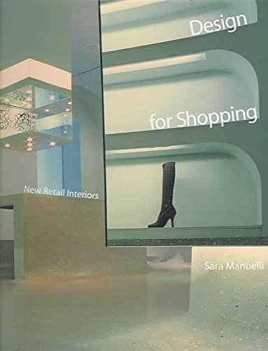 [(Design for Shopping : New Retail Interiors)] [By (author) Sarah Manuelli] published on (September, 2006)
