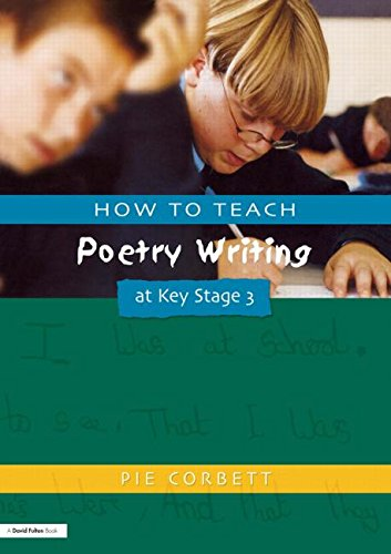 How to Teach Poetry Writing at Key Stage 3 (Writers Workshop S)
