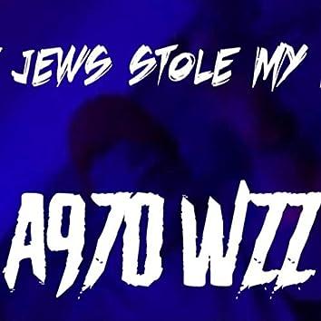 Those Jews Stole My Money