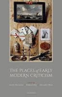 The Places of Early Modern Criticism
