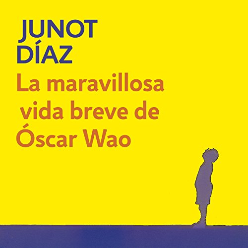 La maravillosa vida breve de Óscar Wao [The Brief Wondrous Life of Oscar Wao] audiobook cover art
