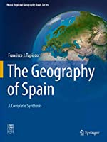 The Geography of Spain: A Complete Synthesis (World Regional Geography Book Series)