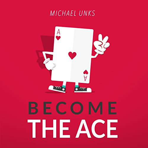 Become the Ace: 13 Ways to Developing Peace, Passion, and Purpose cover art