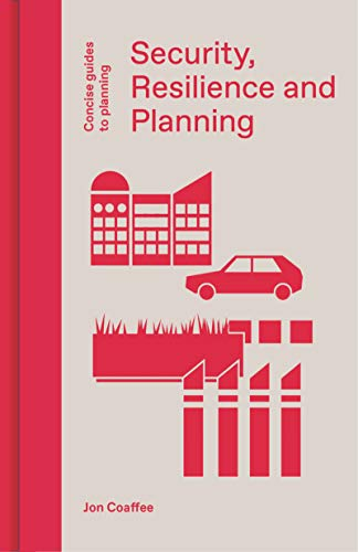 Security, Resilience and Planning: Planning's Role in Countering Terrorism (Concise Guides to Planning) (English Edition)