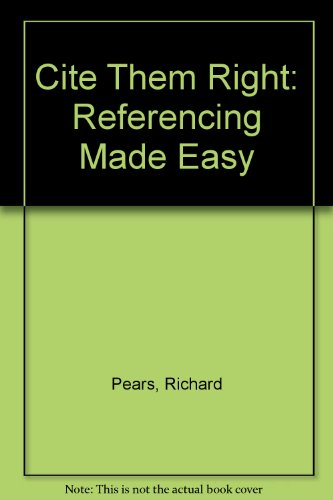 Cite Them Right: Referencing Made Easy