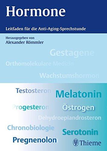 Hormone: Leitfaden für die Anti-Aging-Sprechstunde