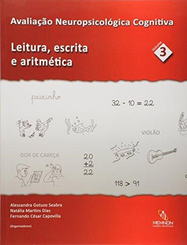 Avaliação Neuropsicológica Cognitiva: Leitura, Escrita e Aritmética - Vol.3