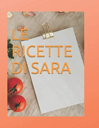 LE RICETTE DI SARA: RICETTARIO