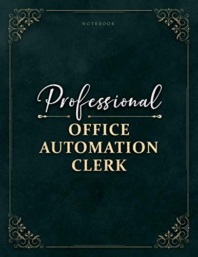 Compare Textbook Prices for Notebook Professional Office Automation Clerk Job Title Luxury Cover Lined Journal: 120 Pages, Work List, 8.5 x 11 inch, Financial, Homework, Daily, A4, 21.59 x 27.94 cm, Event, Business  ISBN 9798730387126 by Leblanc, Geoffrey